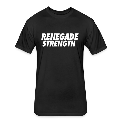 Renegade Strength - Fitted Cotton/Poly T-Shirt by Next Level