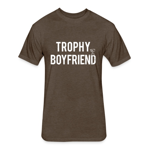 Trophy Boyfriend - Fitted Cotton/Poly T-Shirt by Next Level