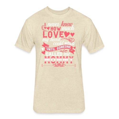I Never Knew How Much Love My Heart Could Hold - Fitted Cotton/Poly T-Shirt by Next Level