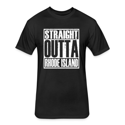 Straight Outta Rhode Island - Fitted Cotton/Poly T-Shirt by Next Level