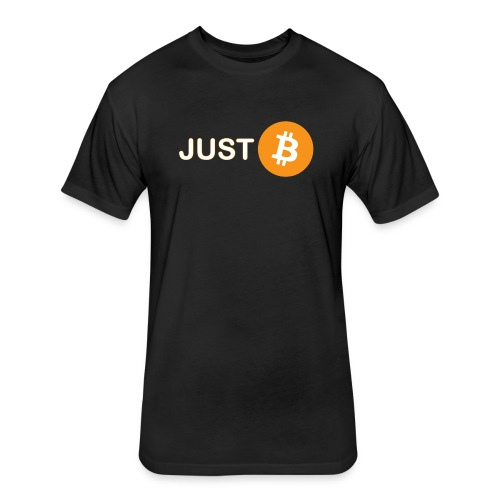 Just be - just Bitcoin - Fitted Cotton/Poly T-Shirt by Next Level