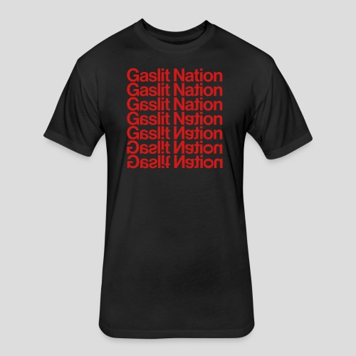 Gaslit Nation - Fitted Cotton/Poly T-Shirt by Next Level