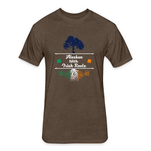 ALASKAN WITH IRISH ROOTS - Fitted Cotton/Poly T-Shirt by Next Level