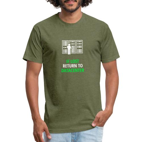 If Lost Return To Datacenter - Fitted Cotton/Poly T-Shirt by Next Level