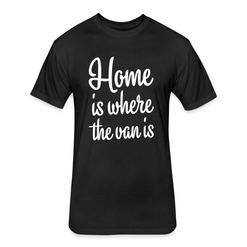 Home is where the van is - Autonaut.com - Fitted Cotton/Poly T-Shirt by Next Level