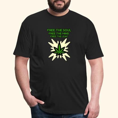 FREE THE SOUL - FREE THE MIND - FREE THE LEAF - Fitted Cotton/Poly T-Shirt by Next Level