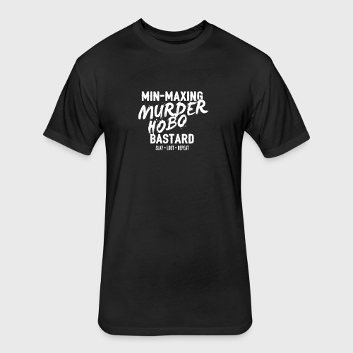 min maxing murder hobo fantasy - Fitted Cotton/Poly T-Shirt by Next Level