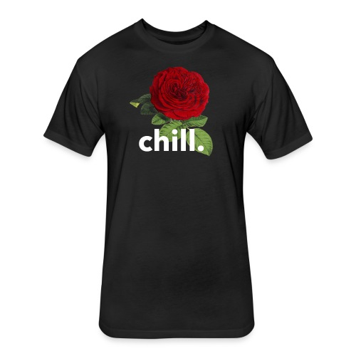 chill rose. - Fitted Cotton/Poly T-Shirt by Next Level