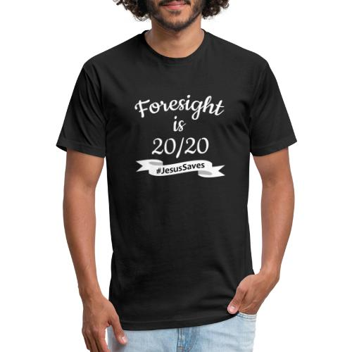 Foresight is 2020 #JesusSaves - Fitted Cotton/Poly T-Shirt by Next Level