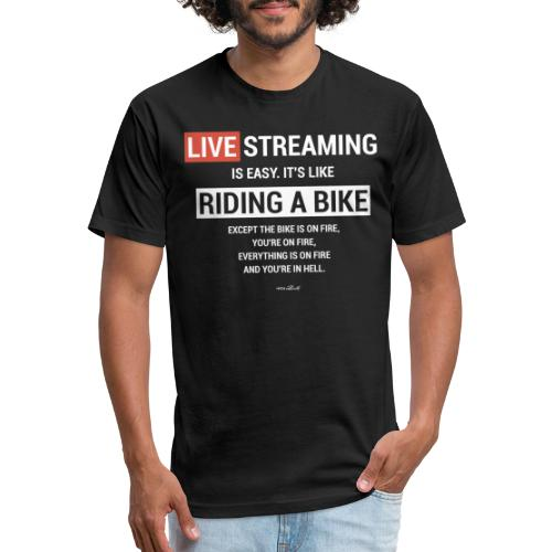 Live Streaming is easy - Fitted Cotton/Poly T-Shirt by Next Level