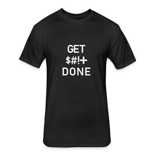 Get IT Done - Fitted Cotton/Poly T-Shirt by Next Level