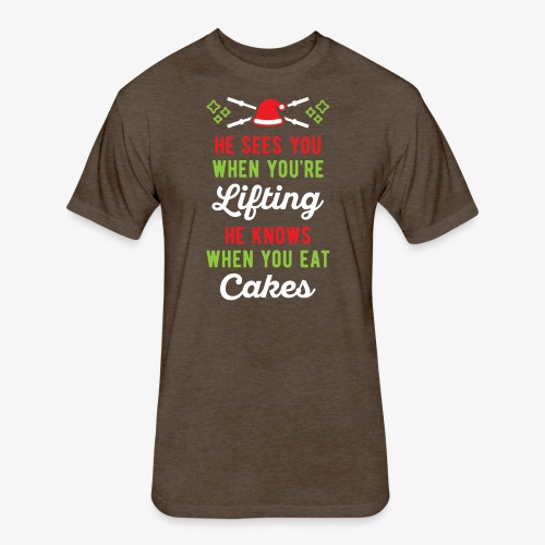 He Sees You When You're Lifting He Knows When You - Fitted Cotton/Poly T-Shirt by Next Level