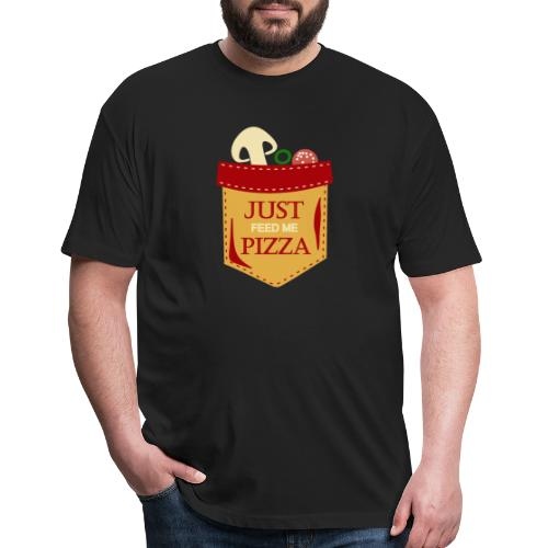 Just feed me pizza - Fitted Cotton/Poly T-Shirt by Next Level