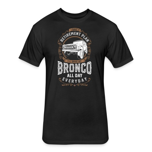 BRONCO RETIREMENT PLAN MEN'S T-SHIRT - Fitted Cotton/Poly T-Shirt by Next Level
