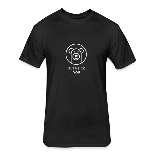 Ever Sick You - Fitted Cotton/Poly T-Shirt by Next Level