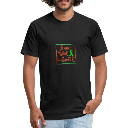 It aint weak to speak - Fitted Cotton/Poly T-Shirt by Next Level