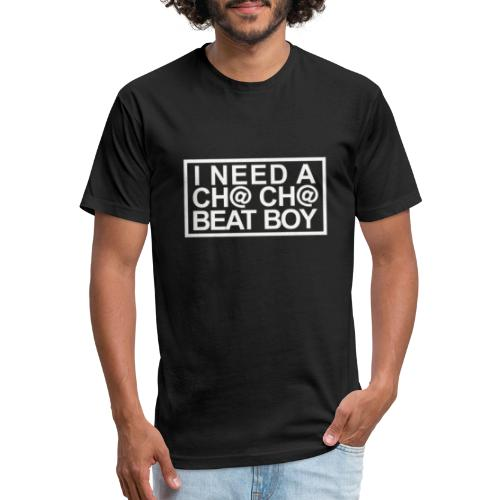 I NEED A CHA CHA BEAT BOY VER 1 WHITE - Fitted Cotton/Poly T-Shirt by Next Level