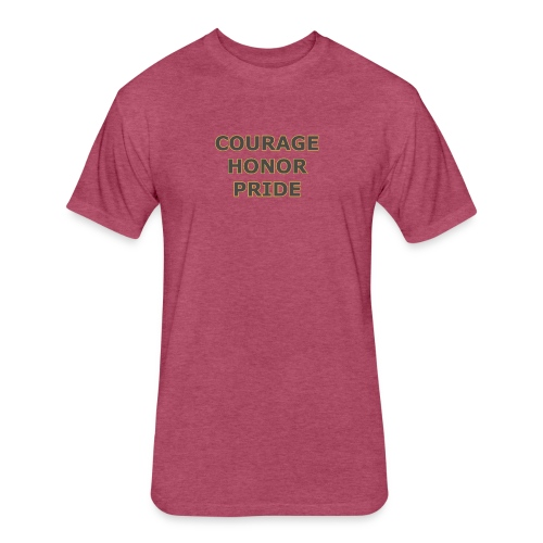 courage honor pride - Fitted Cotton/Poly T-Shirt by Next Level