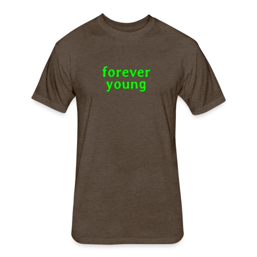 forever young - Fitted Cotton/Poly T-Shirt by Next Level