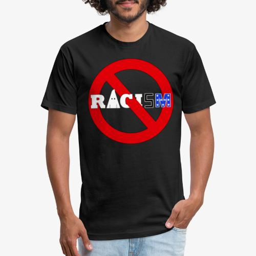 No Racism - Fitted Cotton/Poly T-Shirt by Next Level