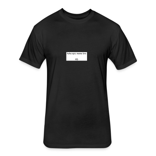 epic meme bro - Fitted Cotton/Poly T-Shirt by Next Level