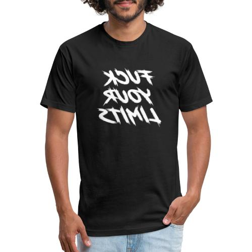 Fuck Your Limits- mirrored! - Fitted Cotton/Poly T-Shirt by Next Level