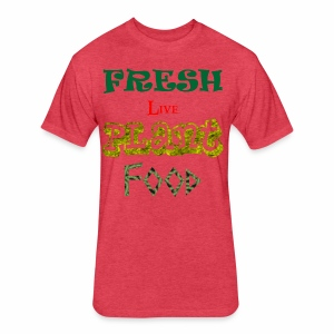Fresh Live Plant Food - Fitted Cotton/Poly T-Shirt by Next Level