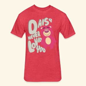Daisy never loved you - Fitted Cotton/Poly T-Shirt by Next Level