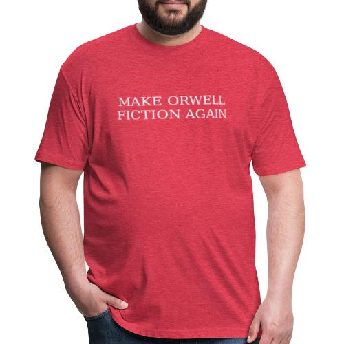 Make Orwell Fiction Again - Fitted Cotton/Poly T-Shirt by Next Level