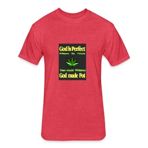 God made Pot - Fitted Cotton/Poly T-Shirt by Next Level