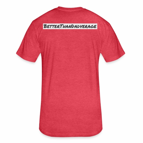 BetterThanDadverage - Fitted Cotton/Poly T-Shirt by Next Level