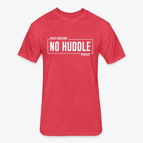 No Huddle Podcast - Fitted Cotton/Poly T-Shirt by Next Level