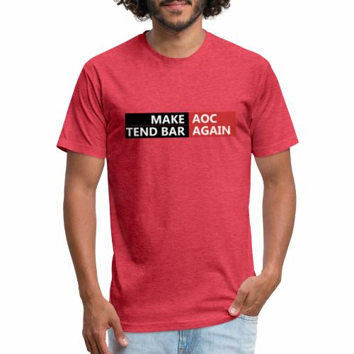Make AOC Tend Bar Again - Fitted Cotton/Poly T-Shirt by Next Level