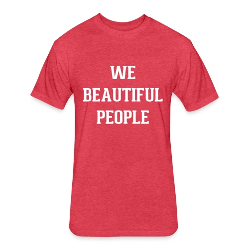 We Beautiful People - Fitted Cotton/Poly T-Shirt by Next Level