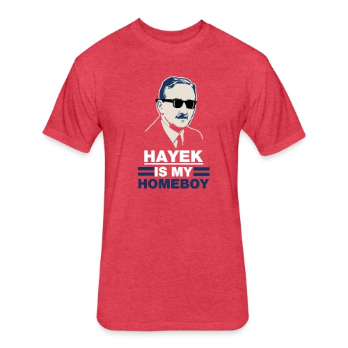 Hayek is My Homeboy - Fitted Cotton/Poly T-Shirt by Next Level