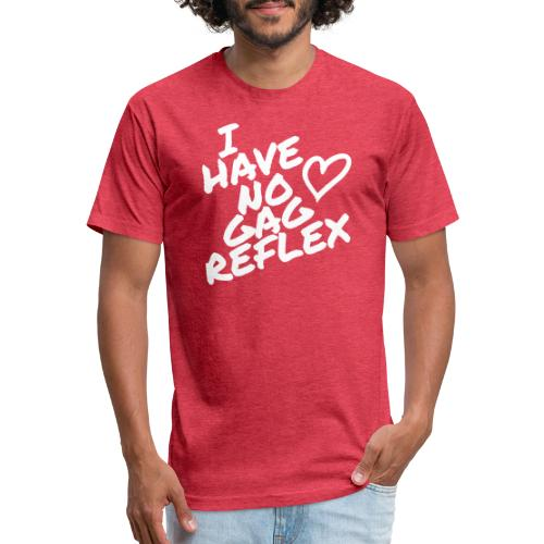 I Have No Gag Reflex 1 - Fitted Cotton/Poly T-Shirt by Next Level
