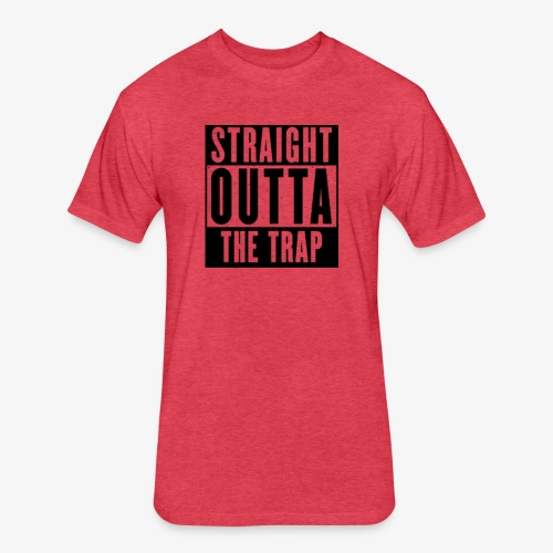 Straight Outta The Trap - Fitted Cotton/Poly T-Shirt by Next Level