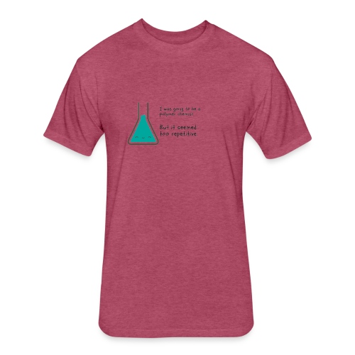 Polymer joke - Fitted Cotton/Poly T-Shirt by Next Level