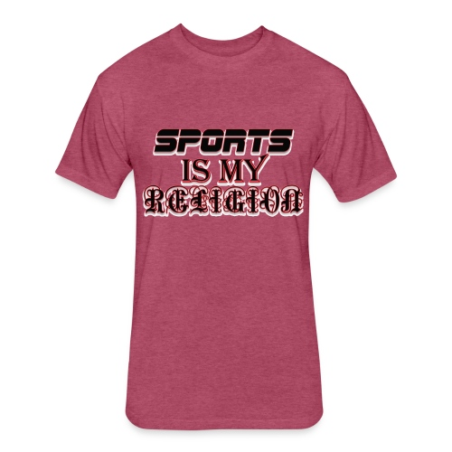 Sports is religion - Fitted Cotton/Poly T-Shirt by Next Level