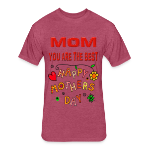 happy mother's day best gift - Fitted Cotton/Poly T-Shirt by Next Level