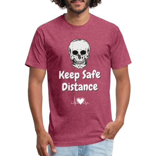 Keep Safe Distance - Fitted Cotton/Poly T-Shirt by Next Level