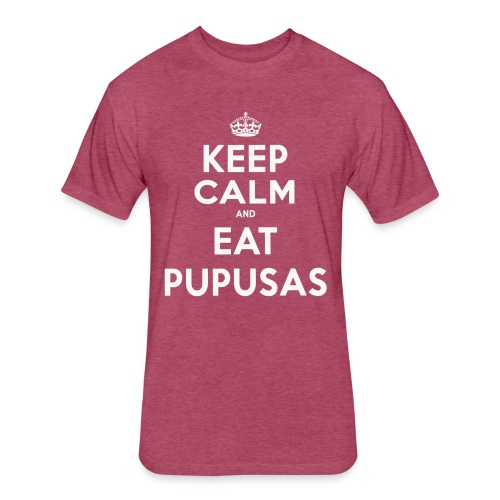 KEEP CALM and EAT PUPUSAS - Fitted Cotton/Poly T-Shirt by Next Level