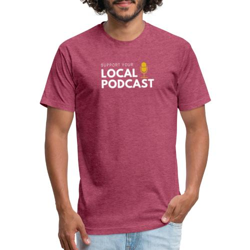 Support your Local Podcast - Local 724 logo - Fitted Cotton/Poly T-Shirt by Next Level