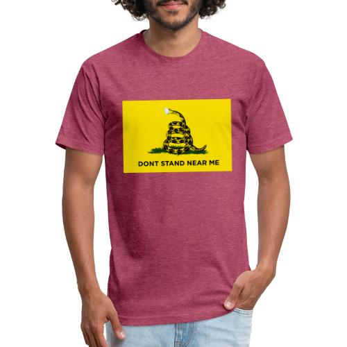 Dont Stand Near Me (Gadsden Flag) - Fitted Cotton/Poly T-Shirt by Next Level