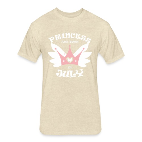 Princess Are Born In July - Fitted Cotton/Poly T-Shirt by Next Level