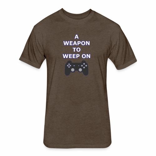 A Weapon to Weep On - Fitted Cotton/Poly T-Shirt by Next Level