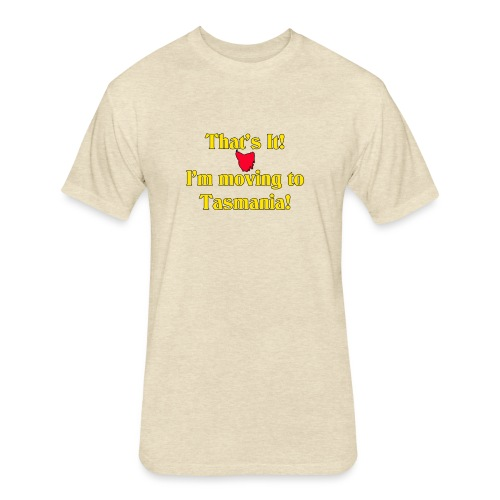 I'm moving to Tasmania - Fitted Cotton/Poly T-Shirt by Next Level