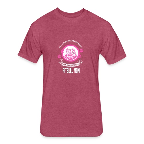 pitbullmom - Fitted Cotton/Poly T-Shirt by Next Level