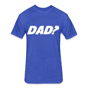 Dad T-Shirt - Fitted Cotton/Poly T-Shirt by Next Level