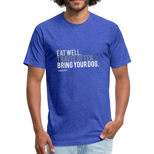 Eat Well. Travel Often. Bring Your Dog. - Fitted Cotton/Poly T-Shirt by Next Level